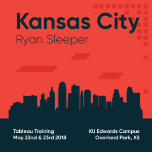 Tableau Training with Ryan Sleeper Kansas City May 22 and 23 2018