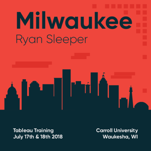 Tableau Training with Ryan Sleeper Milwaukee July 17 and 18 2018