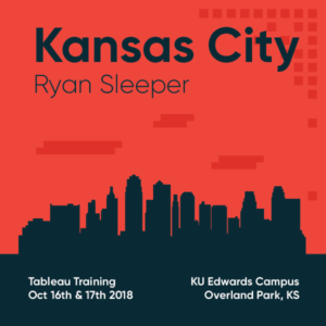 Tableau Training with Ryan Sleeper Kansas City October 16 and 17 2018