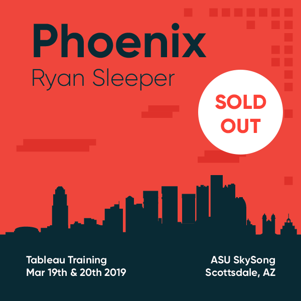 Tableau Training with Ryan Sleeper Phoenix March 19 and 20 2019 Sold Out